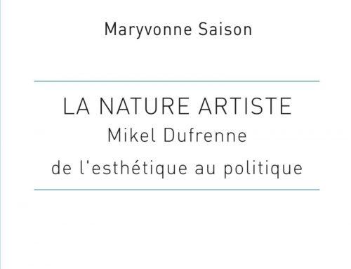La Nature artiste. Mikel Dufrenne de l'esthétique au politique. Maryvonne Saison